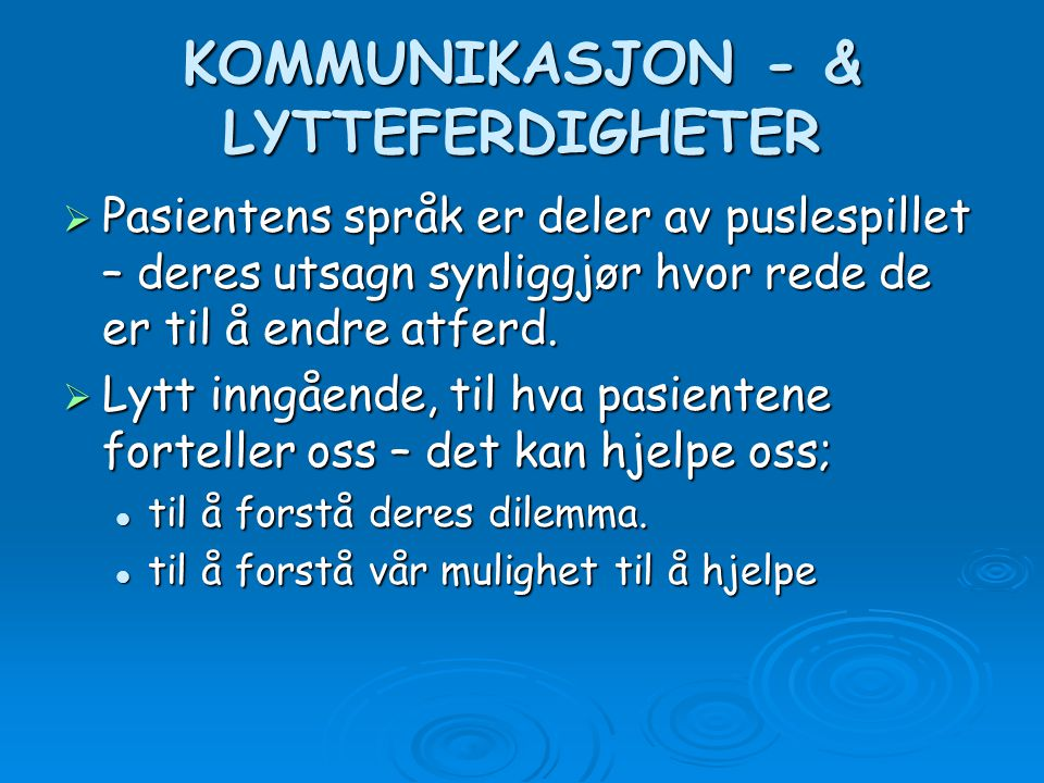 KOMMUNIKASJON - & LYTTEFERDIGHETER