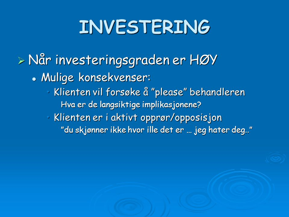 INVESTERING Når investeringsgraden er HØY Mulige konsekvenser: