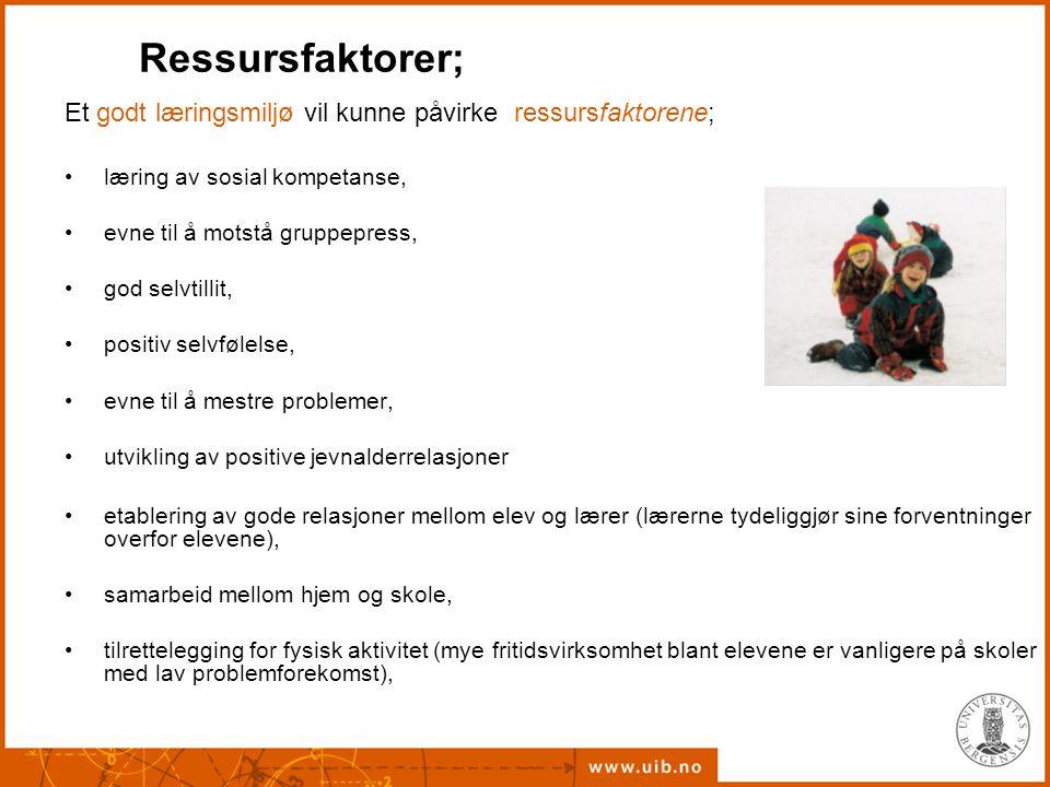Ressursfaktorer; Et godt læringsmiljø vil kunne påvirke ressursfaktorene; læring av sosial kompetanse,