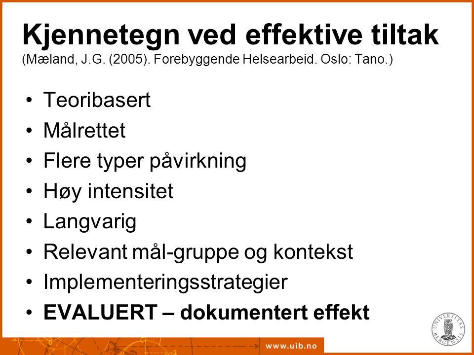Kjennetegn ved effektive tiltak (Mæland, J. G. (2005)