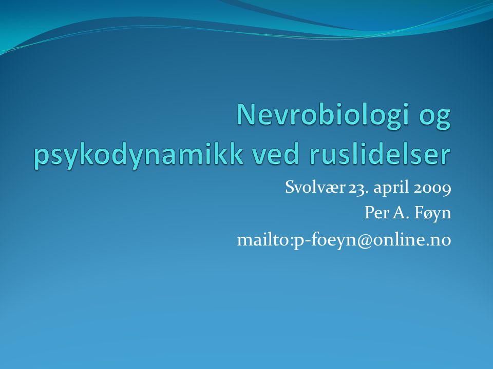 Nevrobiologi og psykodynamikk ved ruslidelser