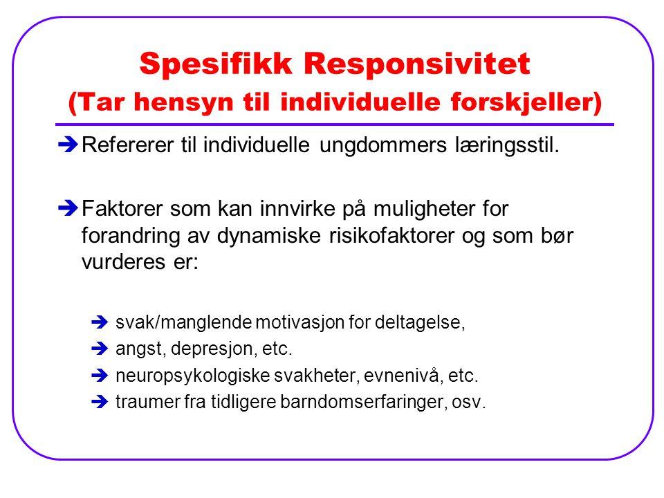 Spesifikk Responsivitet (Tar hensyn til individuelle forskjeller)