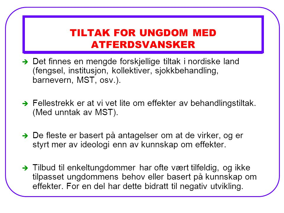TILTAK FOR UNGDOM MED ATFERDSVANSKER