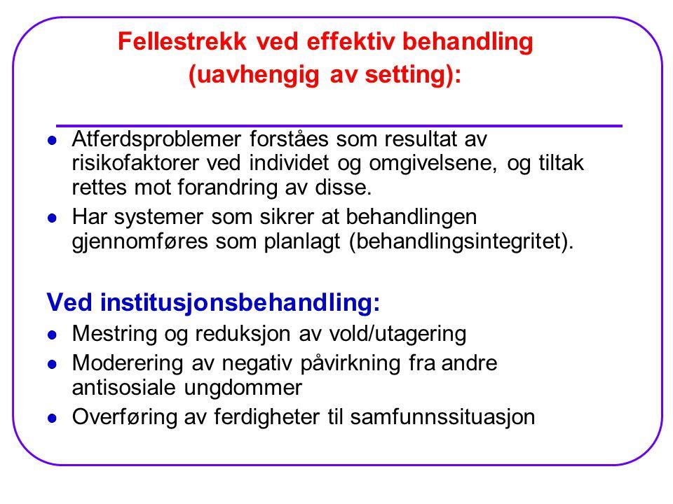 Fellestrekk ved effektiv behandling (uavhengig av setting):
