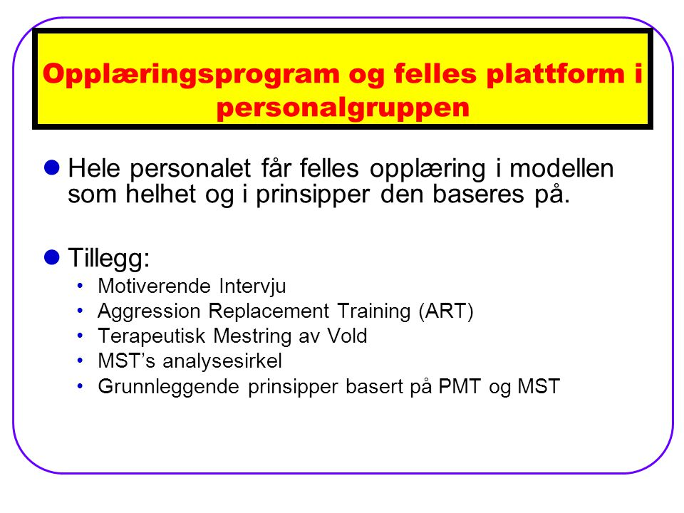 Opplæringsprogram og felles plattform i personalgruppen