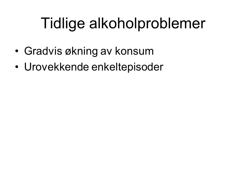 Tidlige alkoholproblemer