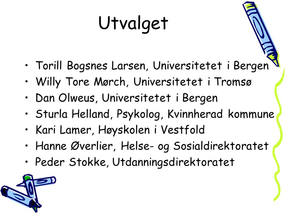 Utvalget Torill Bogsnes Larsen, Universitetet i Bergen