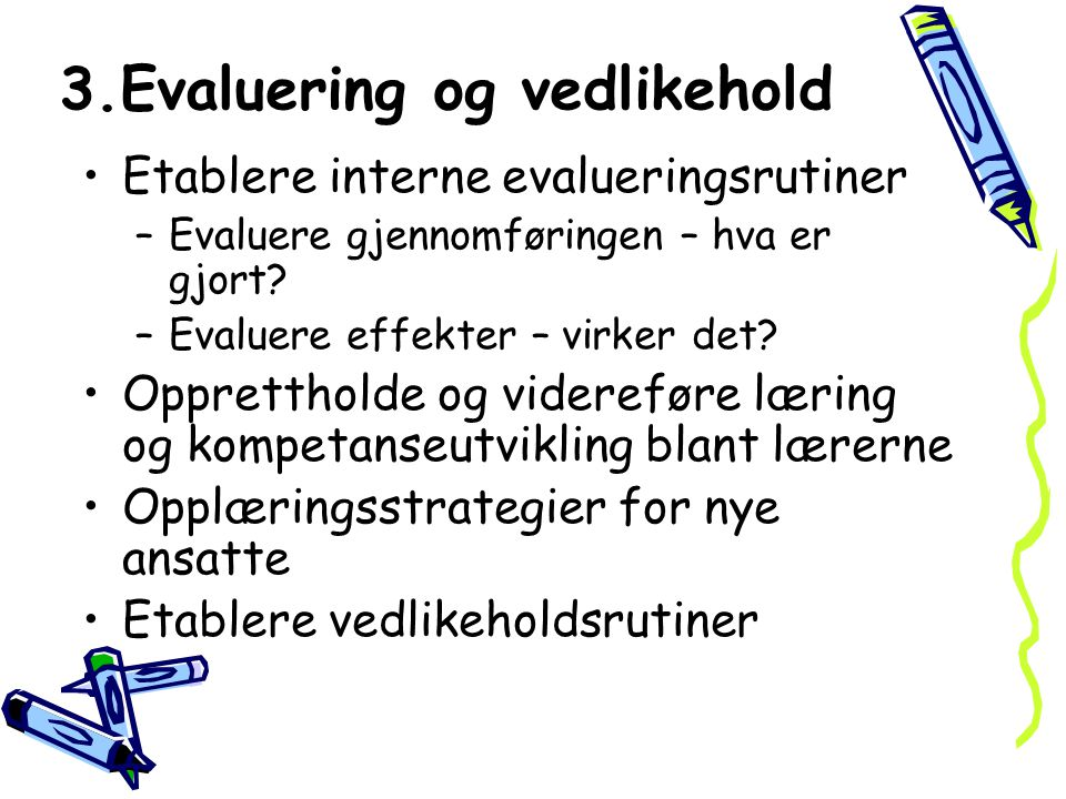 3.Evaluering og vedlikehold