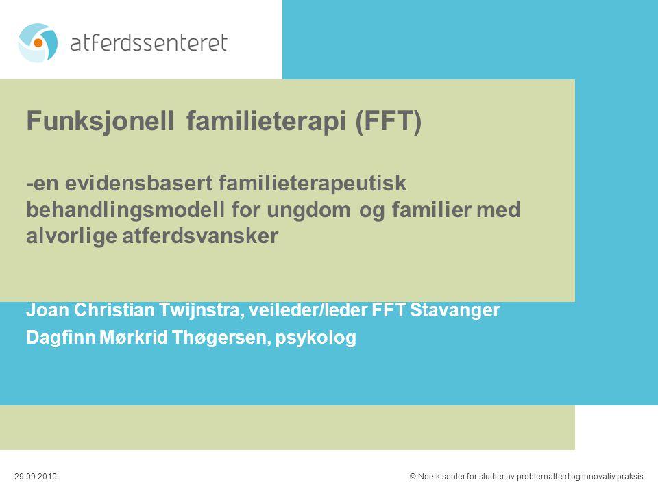 Funksjonell familieterapi (FFT) -en evidensbasert familieterapeutisk behandlingsmodell for ungdom og familier med alvorlige atferdsvansker