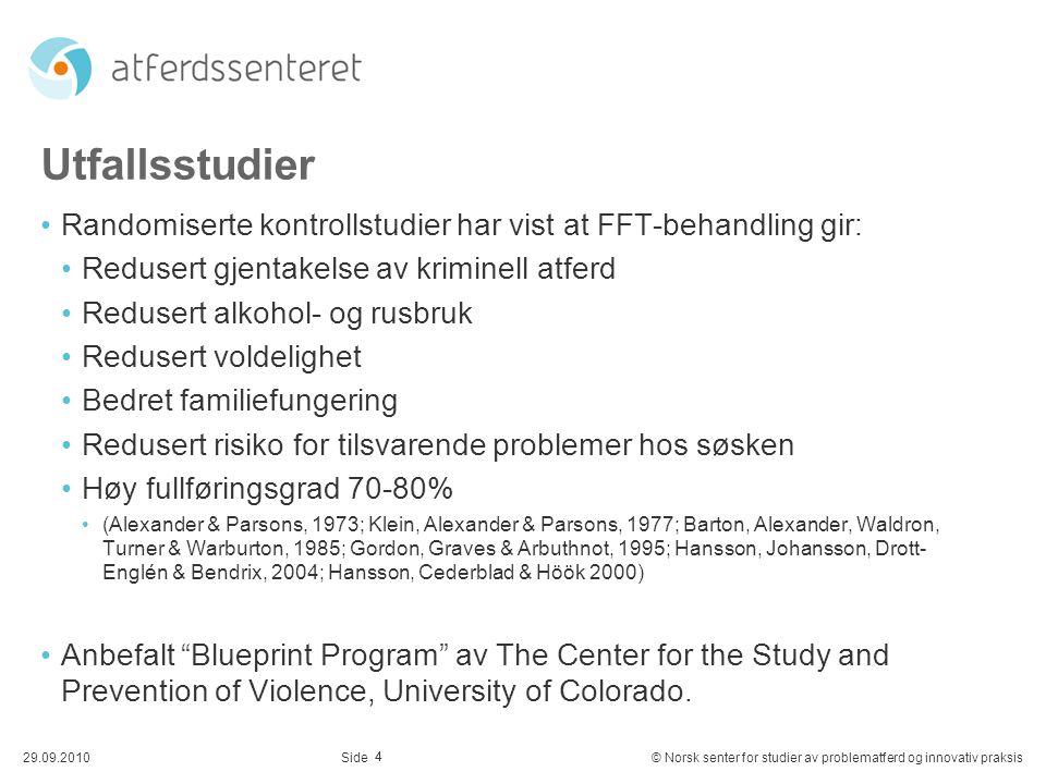 Utfallsstudier Randomiserte kontrollstudier har vist at FFT-behandling gir: Redusert gjentakelse av kriminell atferd.