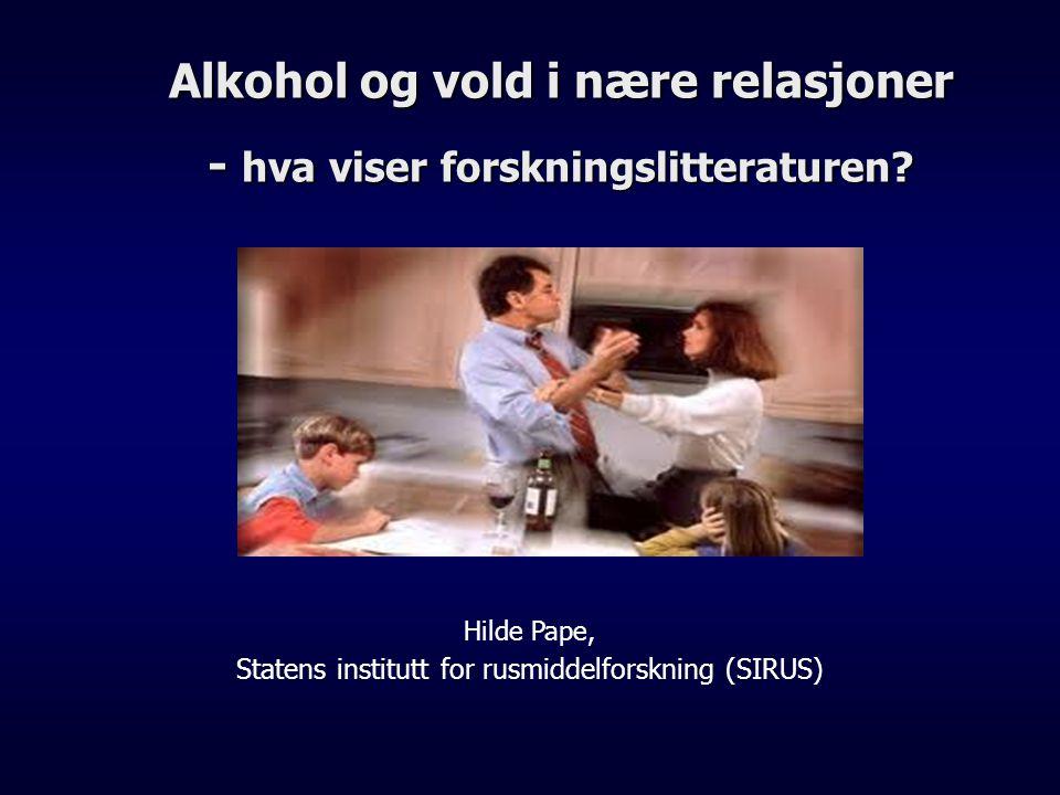 Alkohol og vold i nære relasjoner - hva viser forskningslitteraturen
