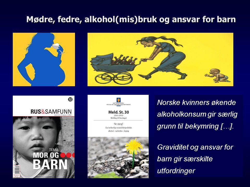 Mødre, fedre, alkohol(mis)bruk og ansvar for barn