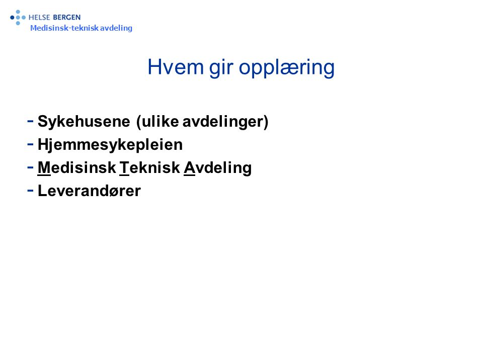 Hvem gir opplæring Sykehusene (ulike avdelinger) Hjemmesykepleien