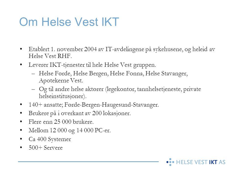 Om Helse Vest IKT Etablert 1. november 2004 av IT-avdelingene på sykehusene, og heleid av Helse Vest RHF.