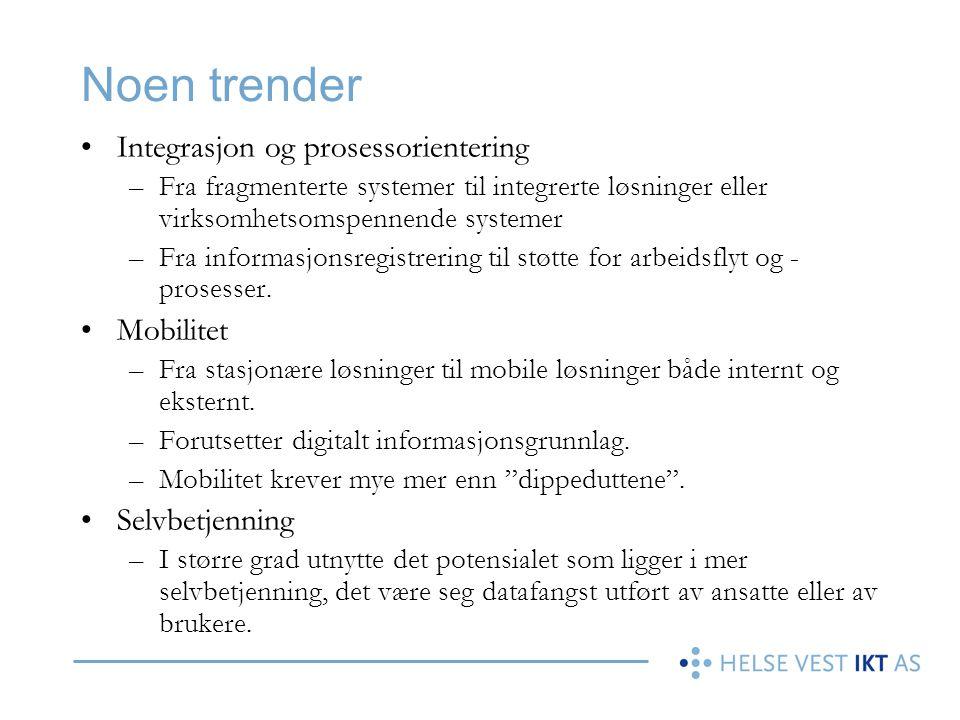 Noen trender Integrasjon og prosessorientering Mobilitet