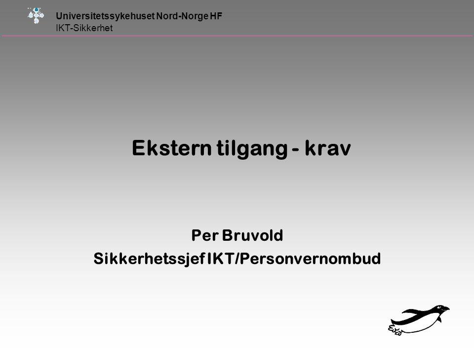 Per Bruvold Sikkerhetssjef IKT/Personvernombud