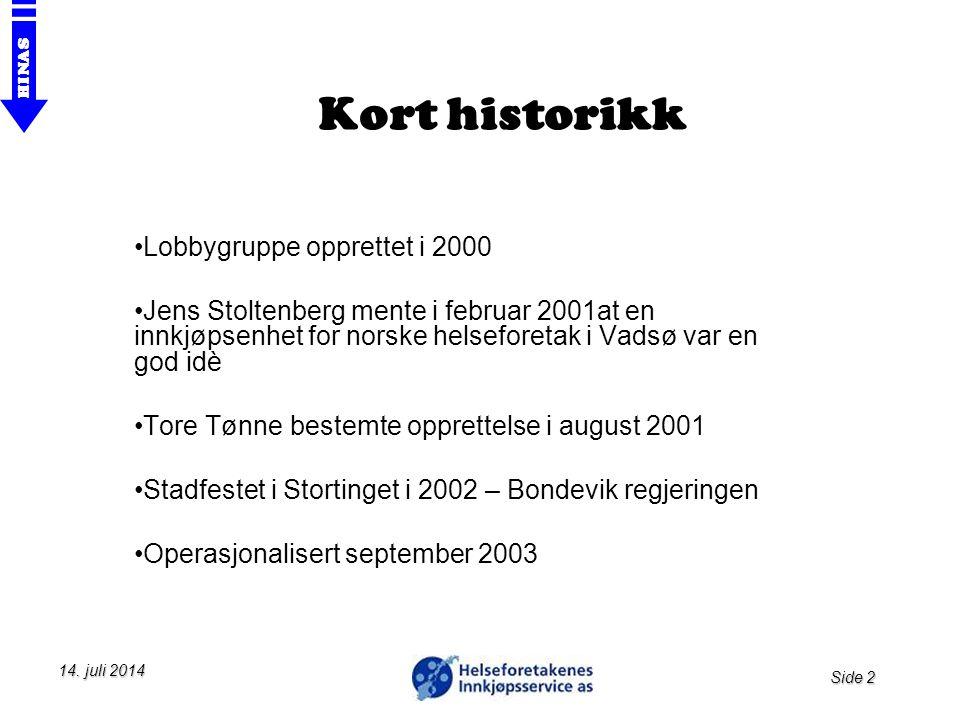 Kort historikk Lobbygruppe opprettet i 2000
