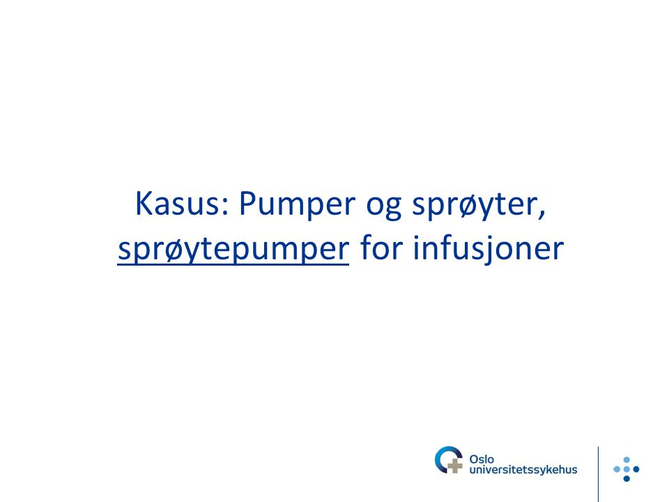 Kasus: Pumper og sprøyter, sprøytepumper for infusjoner