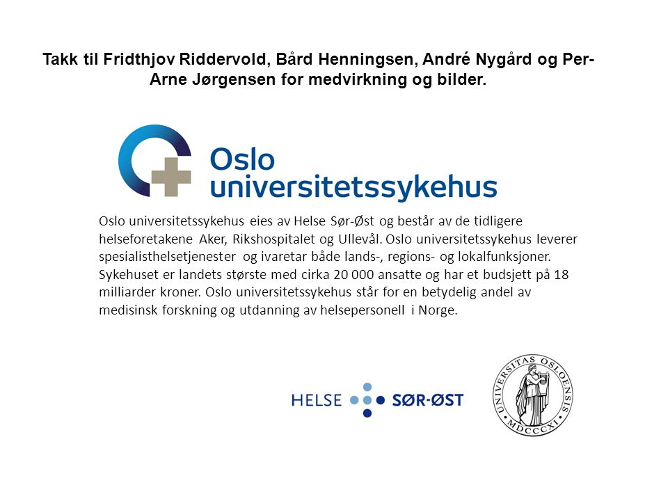Takk til Fridthjov Riddervold, Bård Henningsen, André Nygård og Per-Arne Jørgensen for medvirkning og bilder.