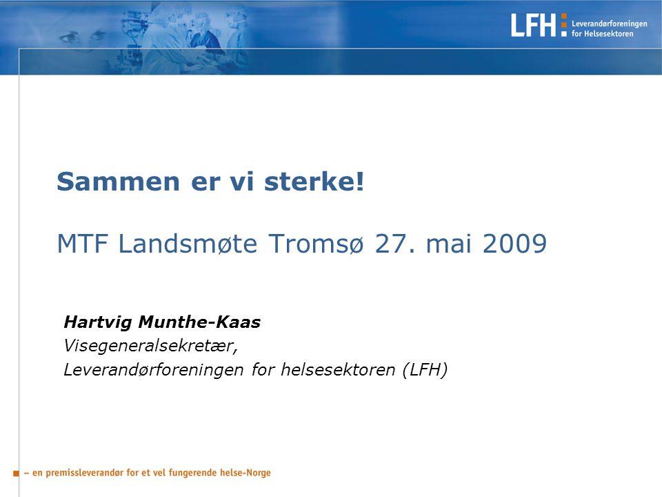 Sammen er vi sterke! MTF Landsmøte Tromsø 27. mai 2009