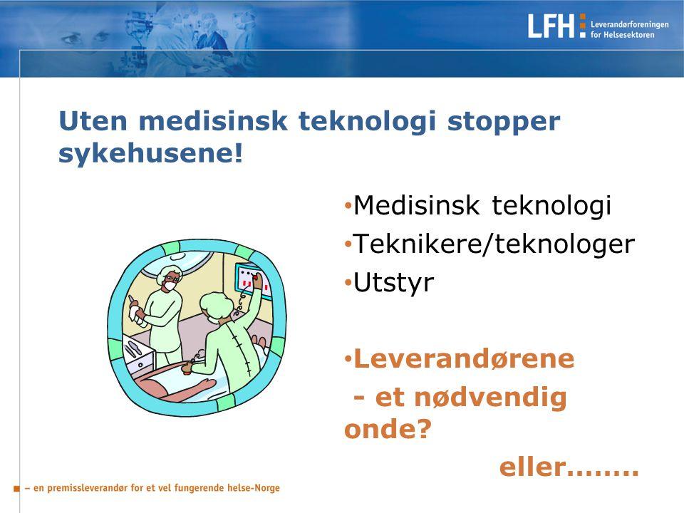 Uten medisinsk teknologi stopper sykehusene!