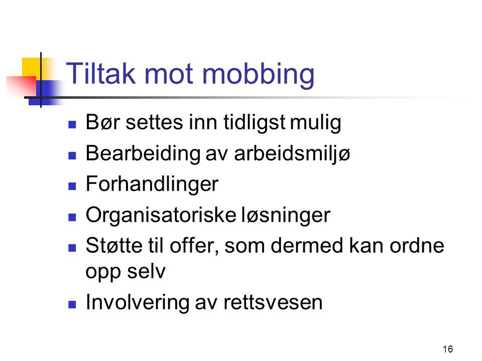 Tiltak mot mobbing Bør settes inn tidligst mulig