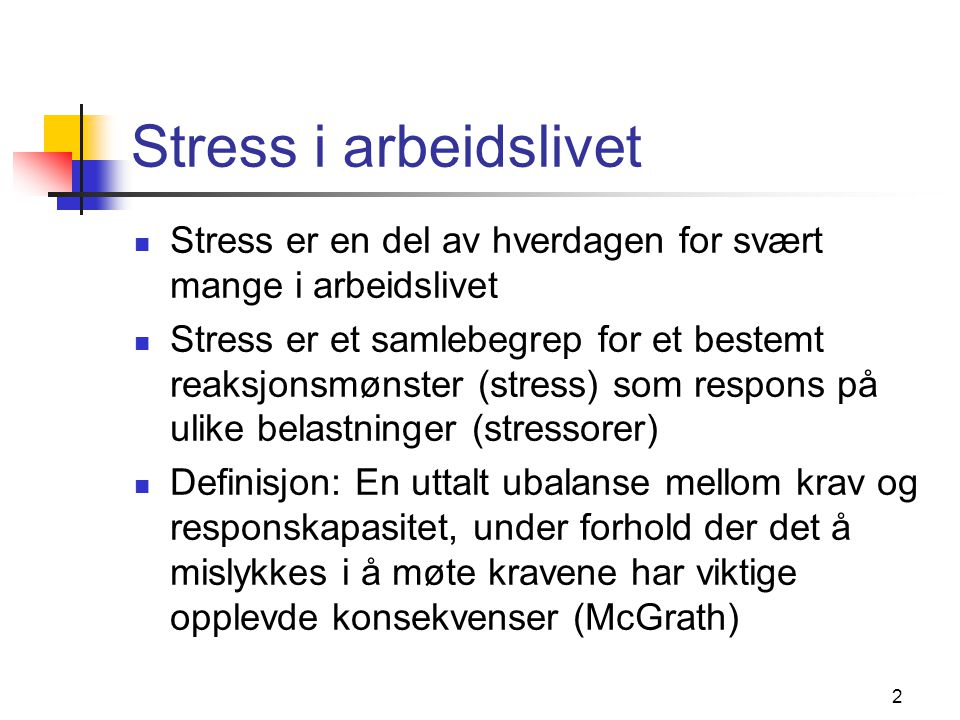 Stress i arbeidslivet Stress er en del av hverdagen for svært mange i arbeidslivet.