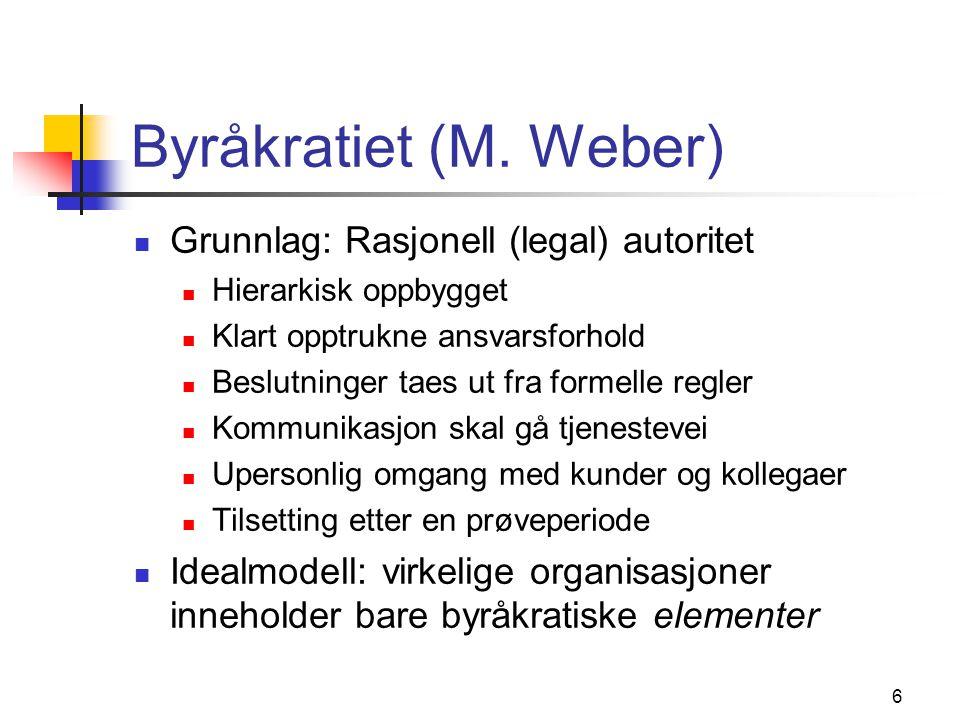Byråkratiet (M. Weber) Grunnlag: Rasjonell (legal) autoritet