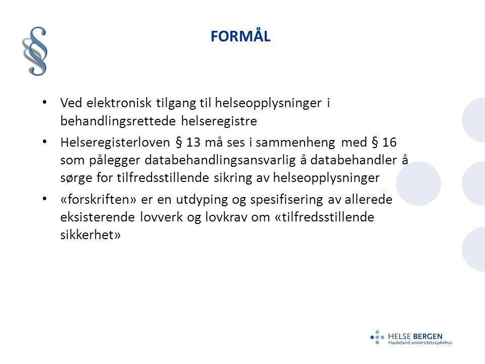 formål Ved elektronisk tilgang til helseopplysninger i behandlingsrettede helseregistre.