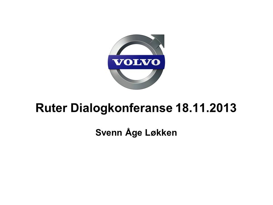 Ruter Dialogkonferanse 18.11.2013 Svenn Åge Løkken