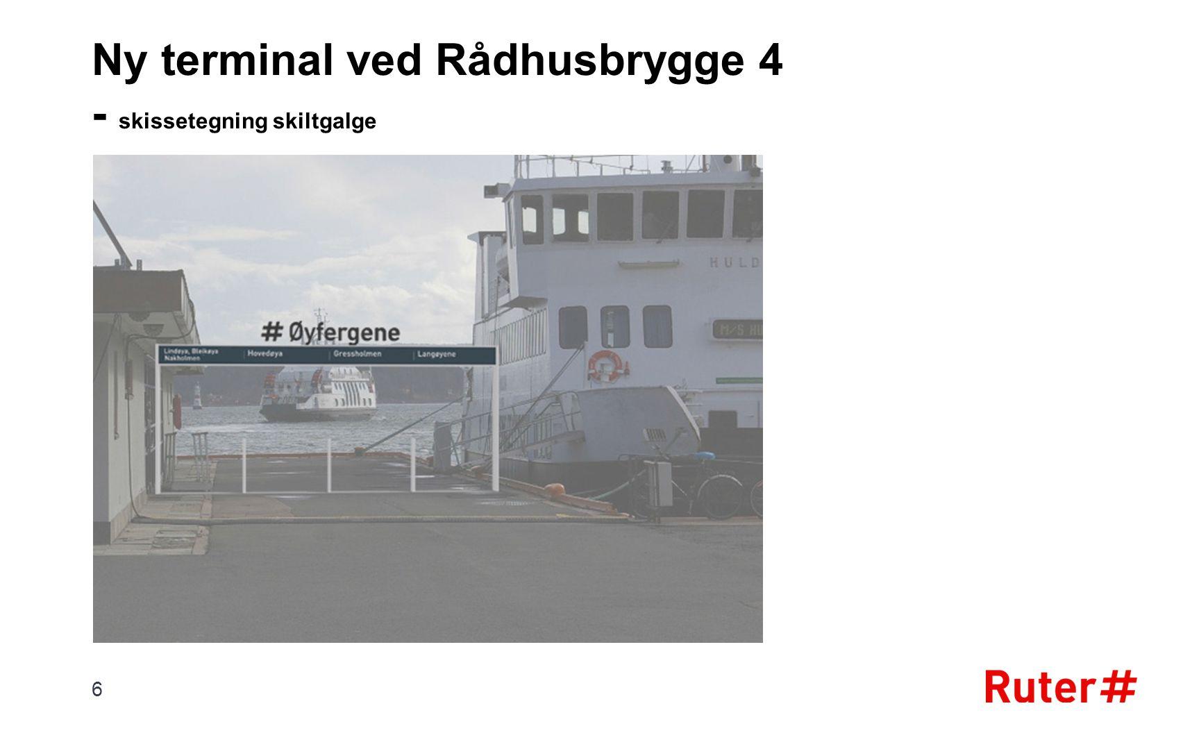 Ny terminal ved Rådhusbrygge 4 - skissetegning skiltgalge