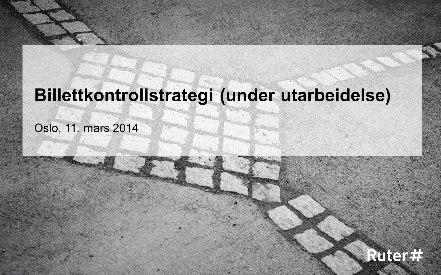 Billettkontrollstrategi (under utarbeidelse)