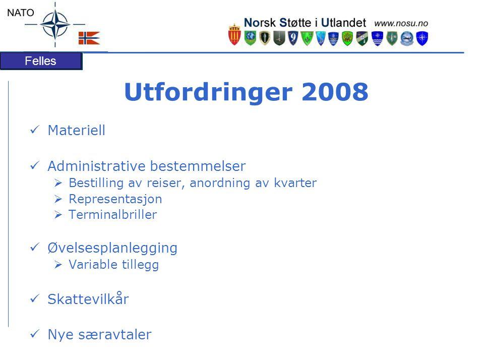 Utfordringer 2008 Materiell Administrative bestemmelser