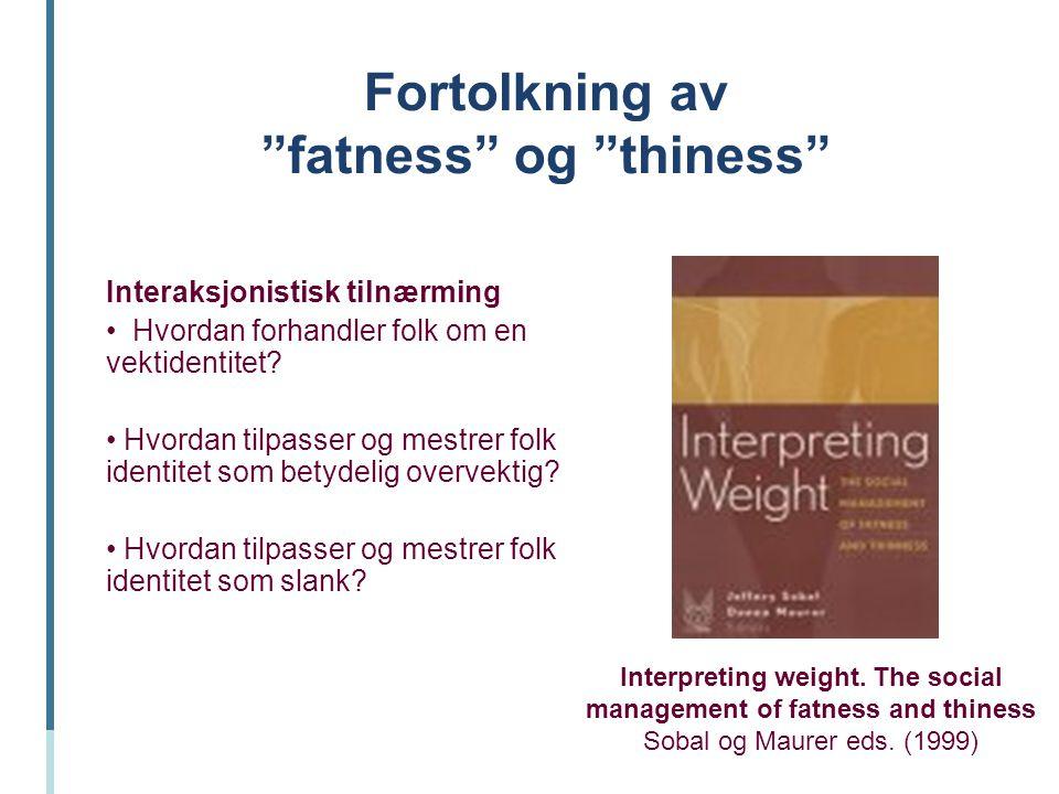 Fortolkning av fatness og thiness
