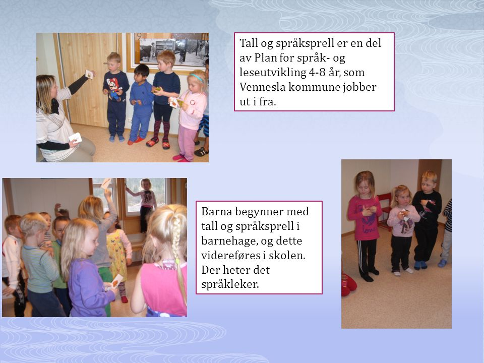 Tall og språksprell er en del av Plan for språk- og leseutvikling 4-8 år, som Vennesla kommune jobber ut i fra.