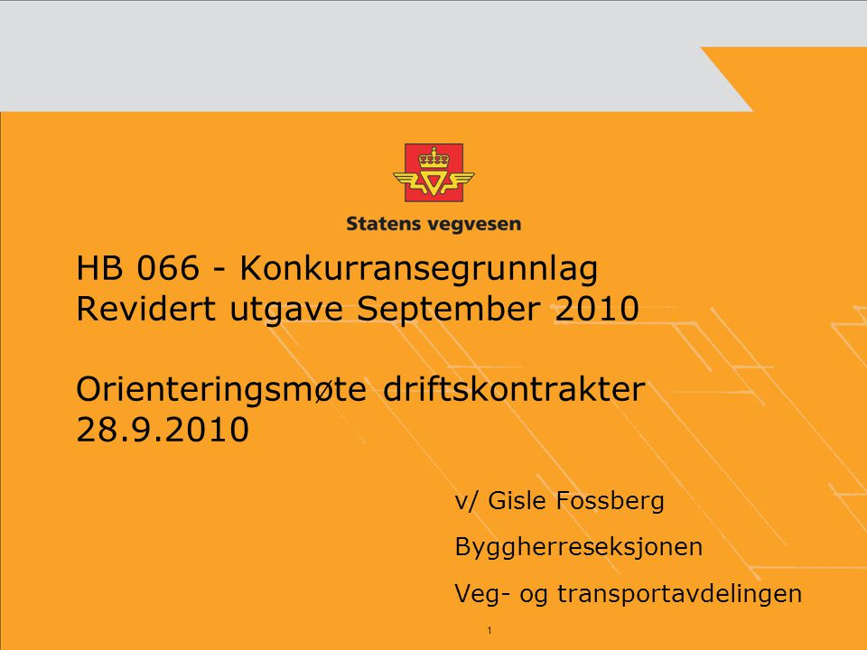 v/ Gisle Fossberg Byggherreseksjonen Veg- og transportavdelingen
