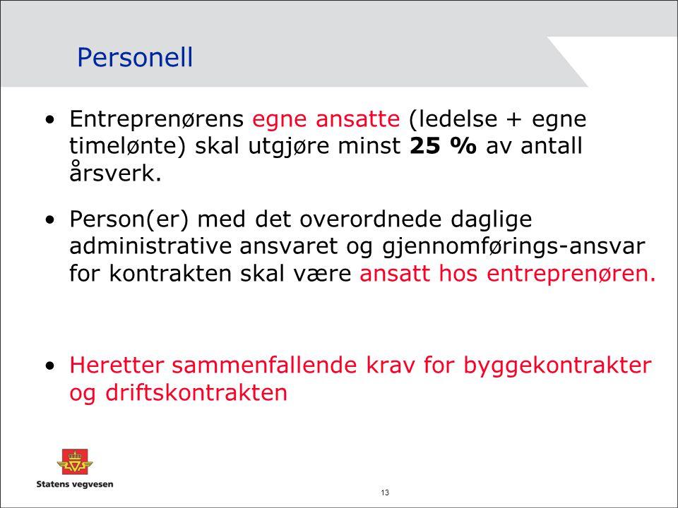 Personell Entreprenørens egne ansatte (ledelse + egne timelønte) skal utgjøre minst 25 % av antall årsverk.