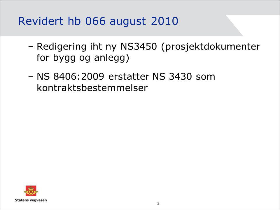 Revidert hb 066 august 2010 Redigering iht ny NS3450 (prosjektdokumenter for bygg og anlegg)