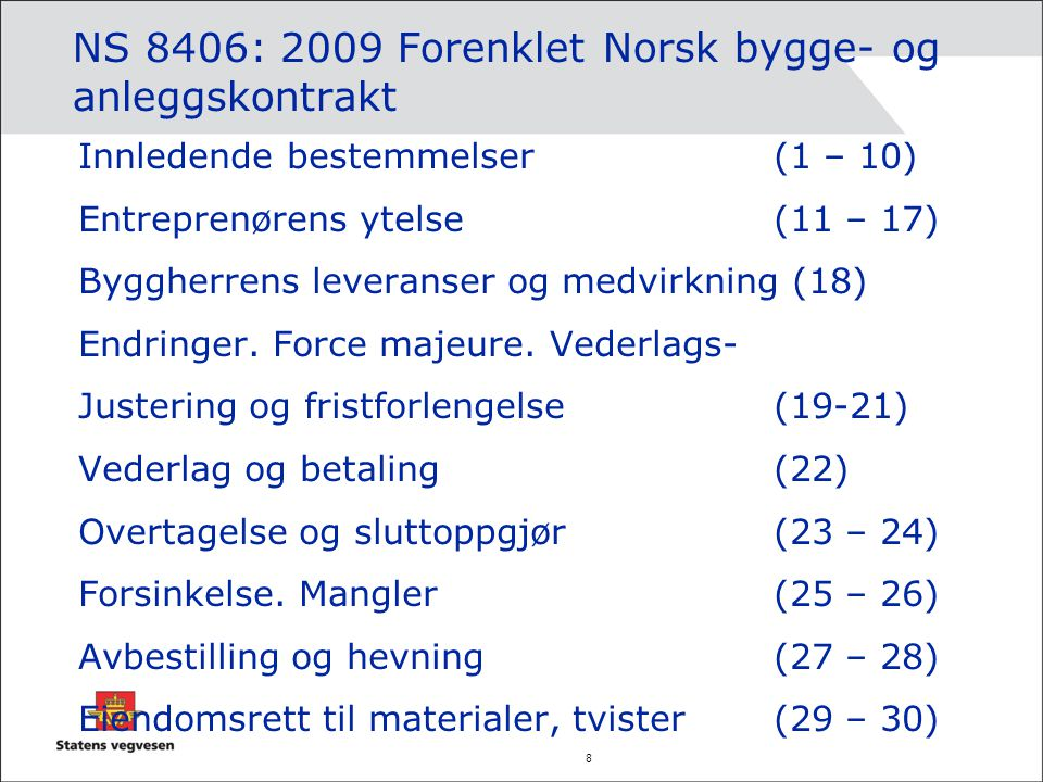 NS 8406: 2009 Forenklet Norsk bygge- og anleggskontrakt