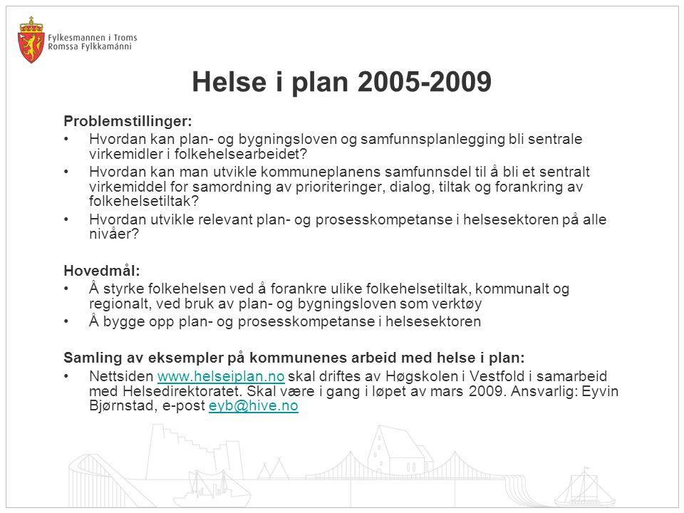 Helse i plan 2005-2009 Problemstillinger: