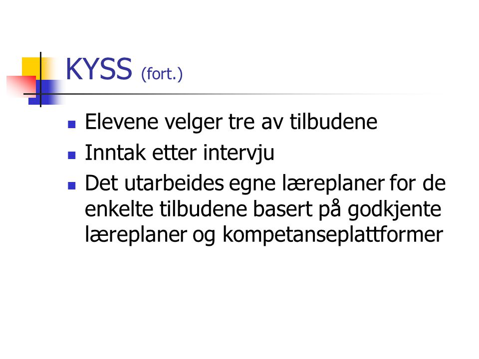 KYSS (fort.) Elevene velger tre av tilbudene Inntak etter intervju