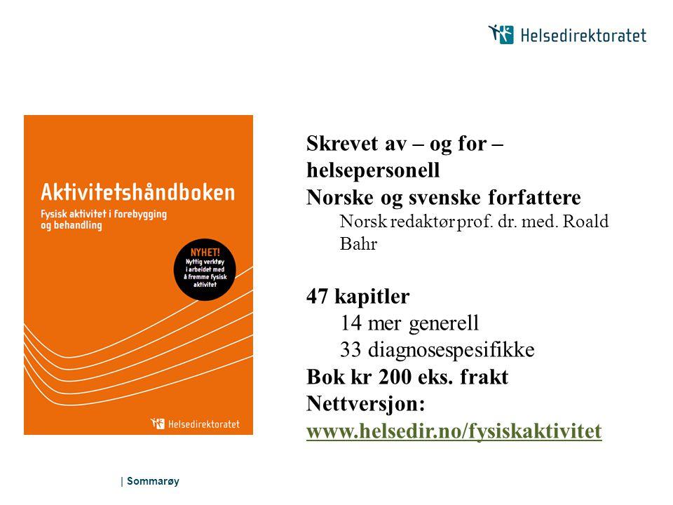 Skrevet av – og for – helsepersonell Norske og svenske forfattere