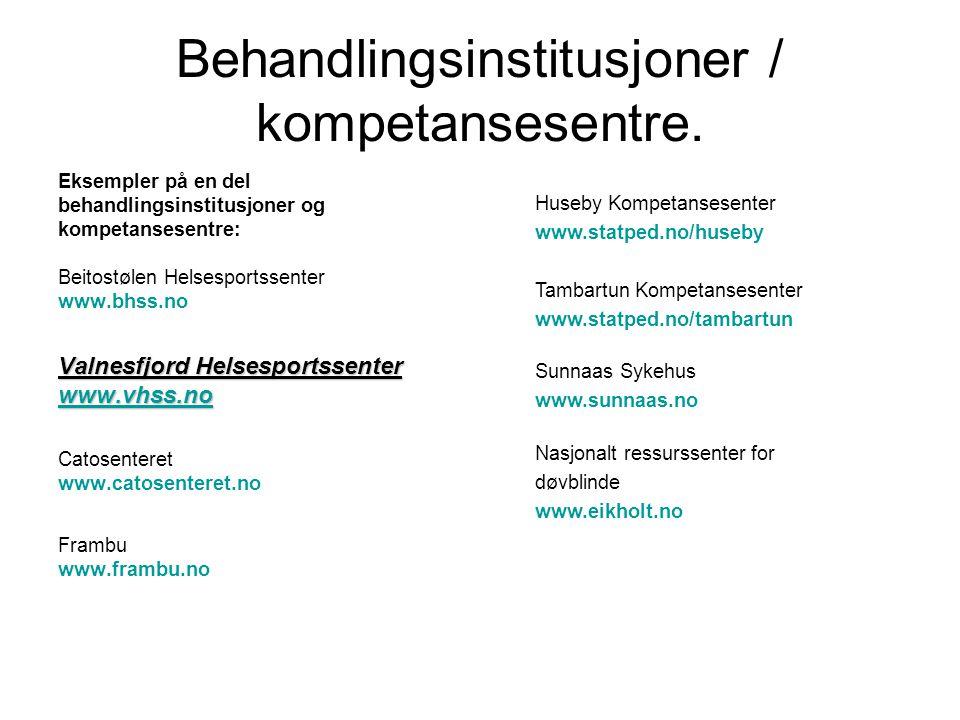 Behandlingsinstitusjoner / kompetansesentre.