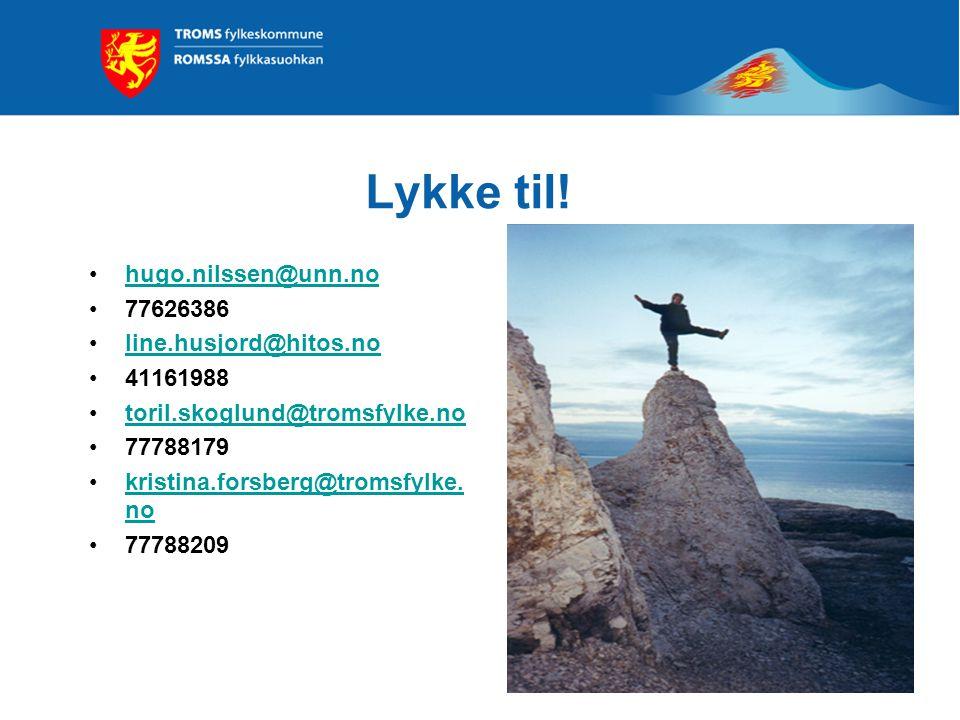 Lykke til! hugo.nilssen@unn.no 77626386 line.husjord@hitos.no 41161988