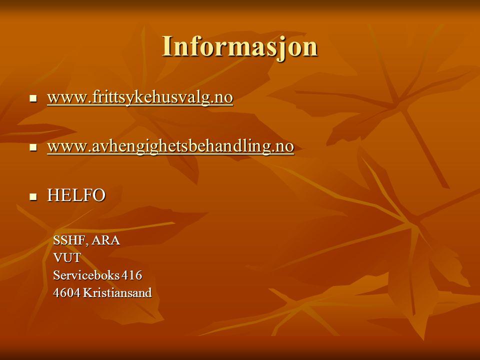Informasjon www.frittsykehusvalg.no www.avhengighetsbehandling.no