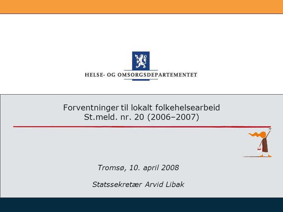Forventninger til lokalt folkehelsearbeid St.meld. nr. 20 (2006–2007)