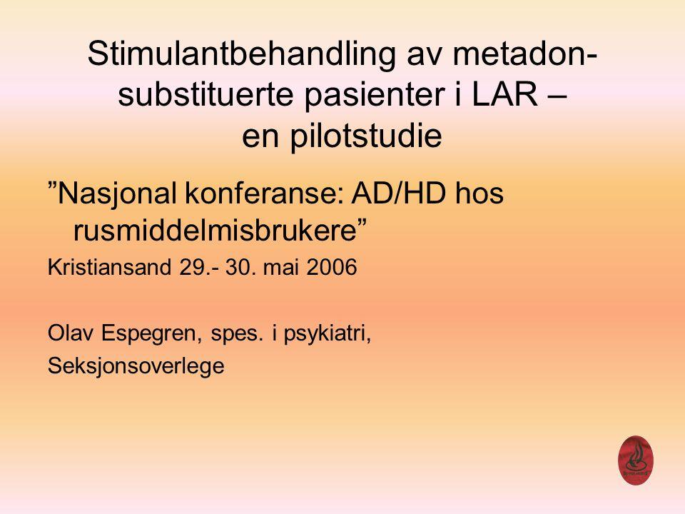 Stimulantbehandling av metadon-substituerte pasienter i LAR – en pilotstudie