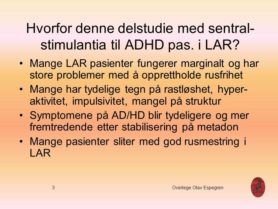 Hvorfor denne delstudie med sentral- stimulantia til ADHD pas. i LAR