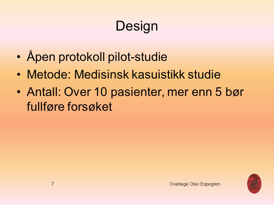 Design Åpen protokoll pilot-studie Metode: Medisinsk kasuistikk studie
