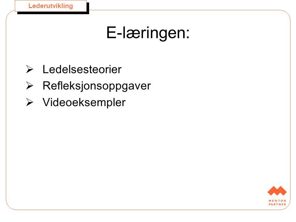 E-læringen: Ledelsesteorier Refleksjonsoppgaver Videoeksempler